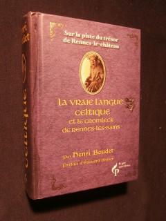 La vraie langue celtique et le cromleck de Rennes le Château