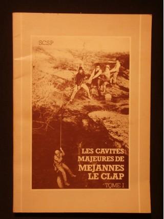 Les cavités majeures de Méjannes le Clap, tome 1