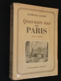 Quarante ans de Paris, 1857-1897