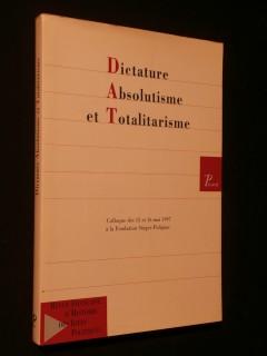 Dictature, absolutisme et totalitarisme