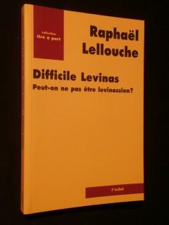 Difficile Levinas, peut-on ne pas être levinassien?