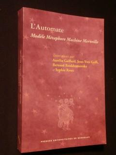 L'automate, modèle, métaphore, machine, merveille