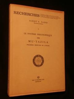 Le système philosophique des Mu'Tazila